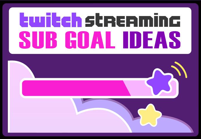 Stream sub goal ideas blog post image header